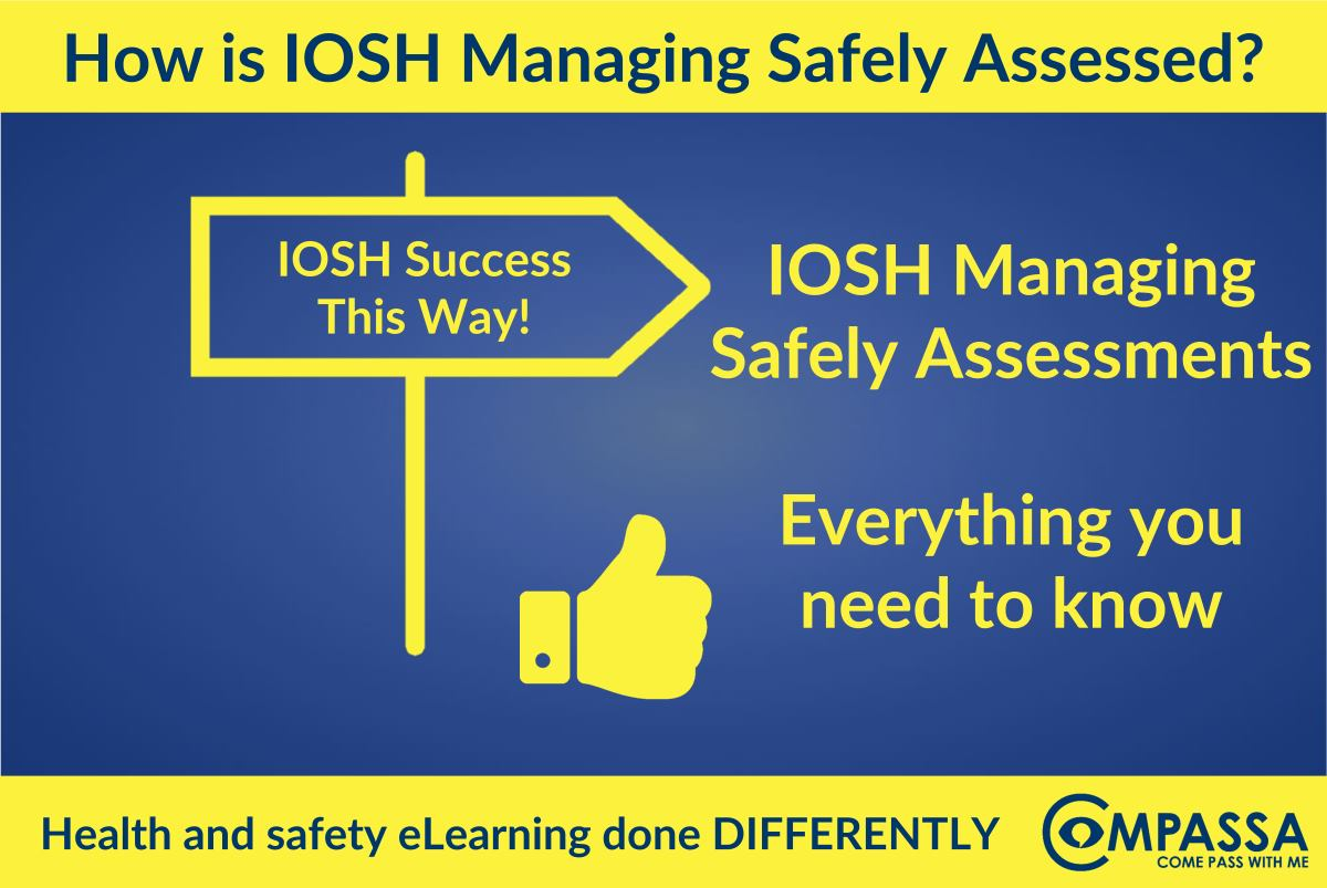 How is the IOSH Managing Safely Course Assessed? Everything you need to know about the IOSH Managing Safely Test and Practical Project